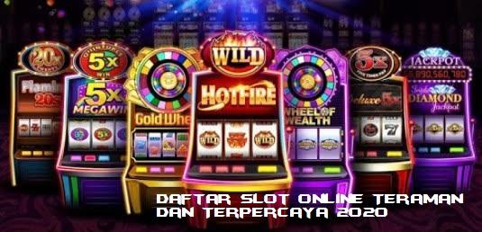 Daftar Slot Online Teraman dan Terpercaya 2020